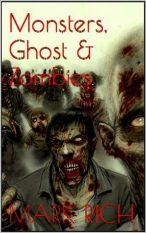 Monsters,Ghost And Zombies  by  Mark Rich