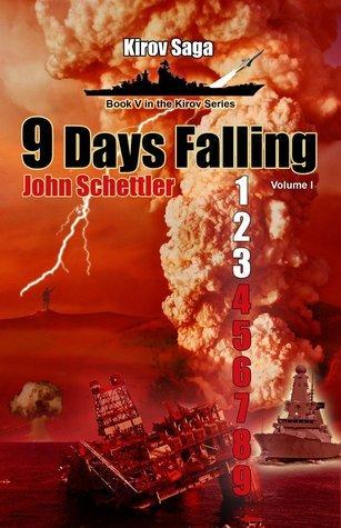 9 Days Falling (9 Days Falling, #1) (Kirov Saga, #5)  by  John Schettler