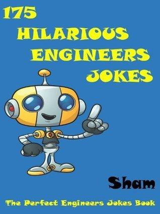 Jokes Engineers Jokes : 175 Hilarious Engineers Jokes Sham