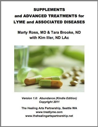 Supplements and Advanced Treatments for Lyme and Associated Diseases  by  Marty Ross