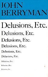 Delusions, Etc. Of John Berryman  by  John Berryman