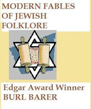 Modern Fables From Jewish Folklore  by  Burl Barer