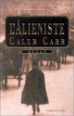 LAliéniste Caleb Carr