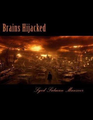 Brains Hijacked Syed Muhammad Salman Manzoor