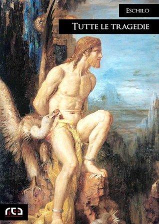 Tutte le tragedie: 247  by  Aeschylus