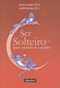 Ser Solteiro(a) Num Mundo de Casados Xavier Francisco Amador