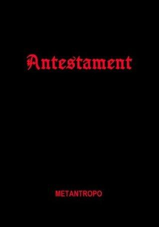 Antestament  by  Christophe Loupy