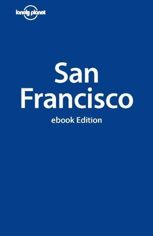 Lonely Planet San Francisco (City Guide) Lonely Planet