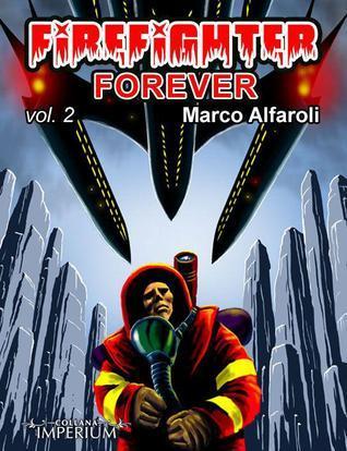 Firefighter forever  by  Marco Alfaroli