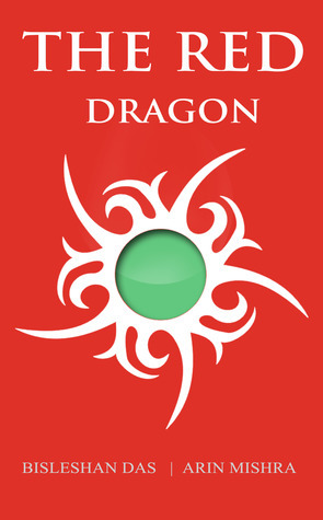The Red Dragon (Legends of Venuora, #1)  by  Bisleshan Das