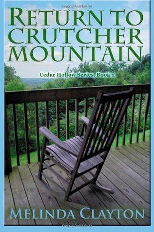 Return to Crutcher Mountain (Cedar Hollow Series) (Volume 2) Melinda Clayton