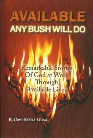 Available - Any Bush Will Do  by  Doris Ekblad-Olson
