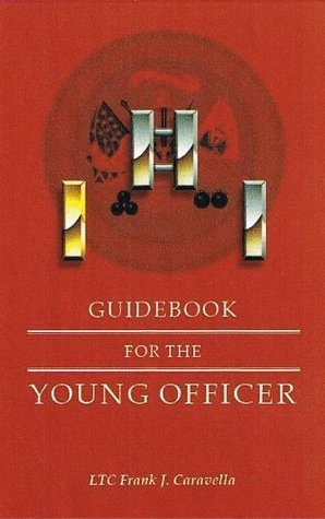 Guidebook for the Young Officer  by  Frank J. Caravella