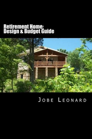 Retirement Home: Budget, Design, Estimate, and Secure Your Best Price  by  Jobe Leonard