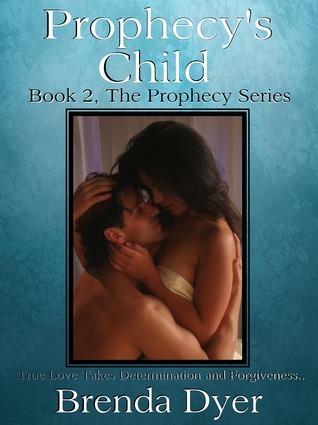 Prophecys Child  by  Brenda  Dyer