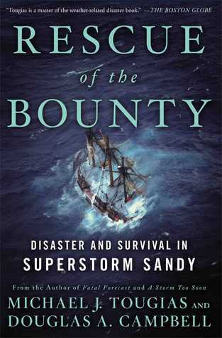 Rescue of the Bounty: Disaster and Survival in Superstorm Sandy  by  Michael J. Tougias