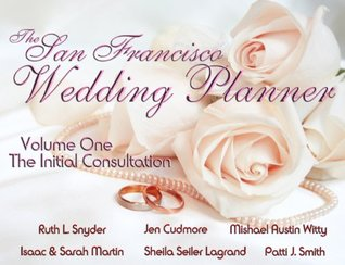 The San Francisco Wedding Planner - Volume 1 - The Initial Consultation  by  Ruth L. Snyder