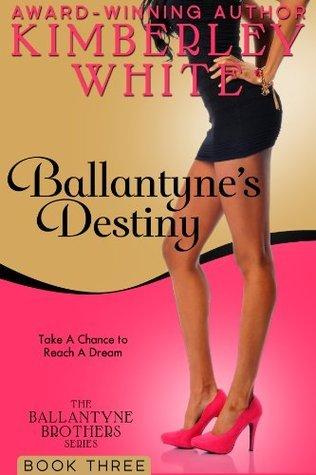 Ballantynes Destiny (The Ballantyne Brothers Series)  by  Kimberley White