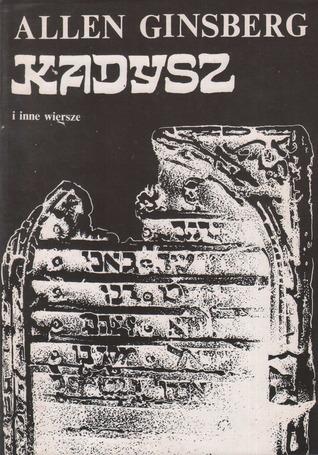 Kadysz i inne wiersze Allen Ginsberg