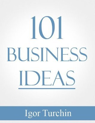 101 Business Ideas  by  Igor Turchin