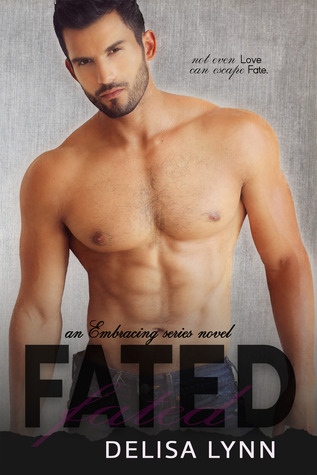 Fated (Embracing, #4)  by  Delisa Lynn