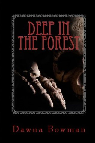 Deep in the Forest Dawna Bowman