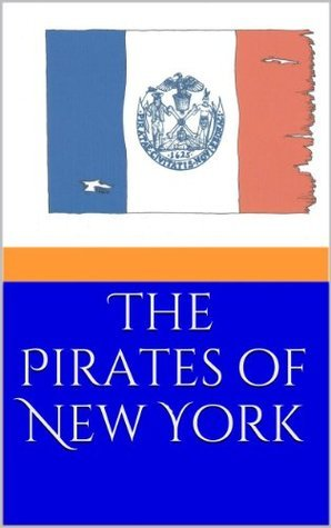The Pirates of New York  by  James Ryan