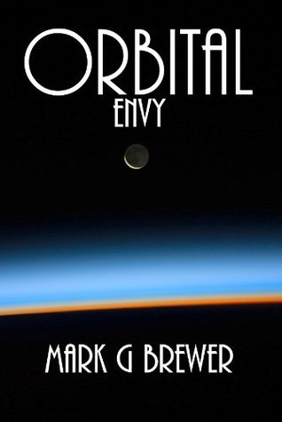 Orbital Envy  by  Mark G. Brewer