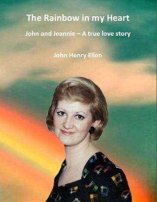Rainbow in my Heart  by  John Henry Ellen