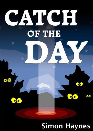 Catch of the Day  by  Simon Haynes