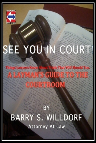 See You In Court! Barry Willdorf