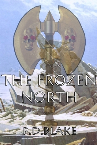 The Frozen North  by  P.D Blake