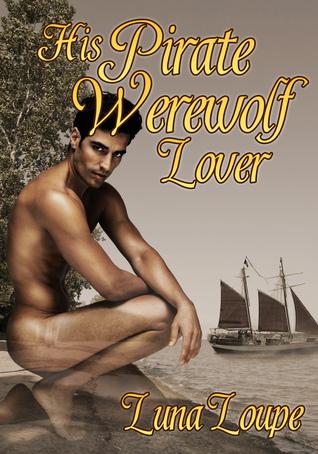 His Pirate Werewolf Lover Luna Loupe