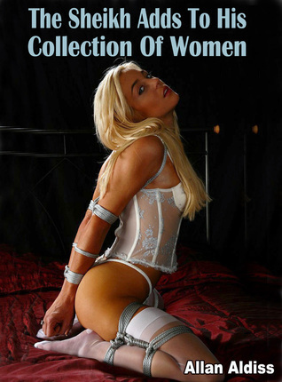The Sheikh Adds To His Collection Of Women Allan Aldiss
