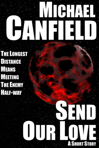 Send Our Love Michael  Canfield