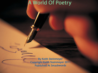 A World Of Poetry  by  Keith Steinmeyer