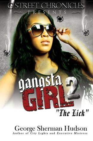 Gangsta Girl 2 - The Lick (Short Story Ebook Series) George Sherman Hudson