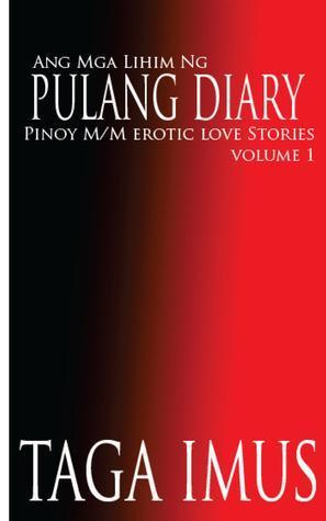Ang MGA Lihim Ng Pulang Diary: Pinoy M/M Erotic Love Stories  by  Taga Imus