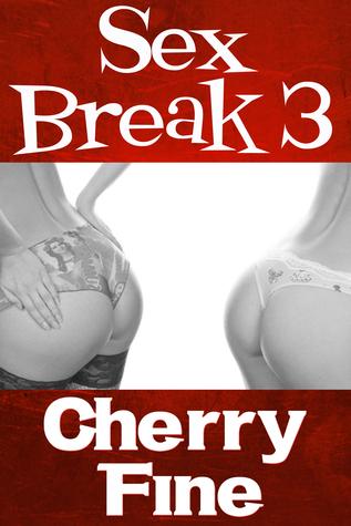 Sex Break III Cherry Fine