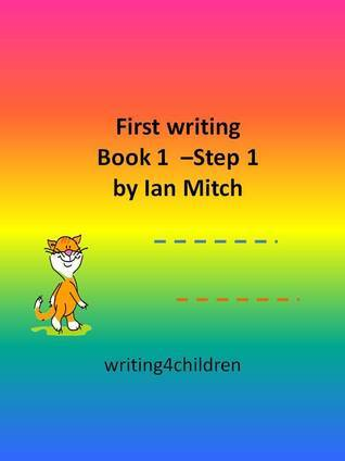 First Writing Book 1: Step 1  by  Ian Mitch