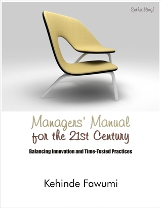 Managers manual for the 21st century.  by  Kehinde Fawumi