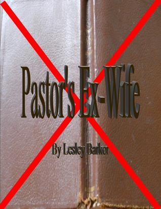 Pastors Ex-Wife  by  Lesley Barker