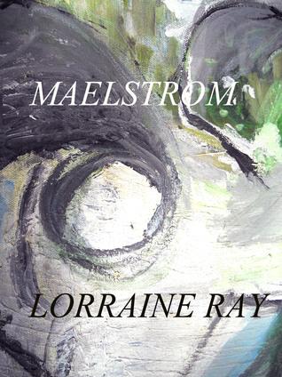 Maelstrom Lorraine Ray