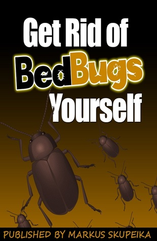How To Get Rid Of Bed Bugs Yourself Markus Skupeika