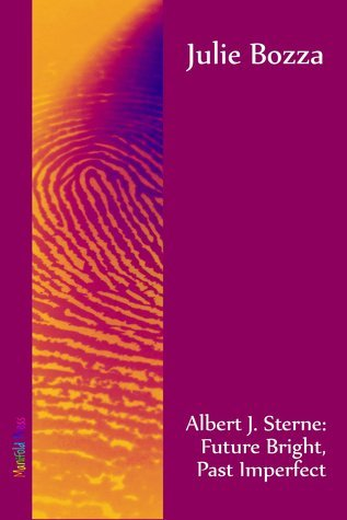 Albert J. Sterne: Future Bright, Past Imperfect Julie Bozza
