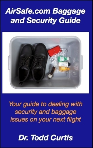 AirSafe.com Baggage and Security Guide  by  Todd Curtis