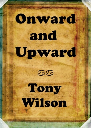 Onward and Upward Tony    Wilson