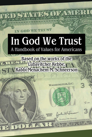 In G-d We Trust: A Handbook of Values for Americans  by  Sichos In English