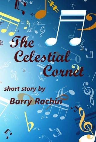 The Celestial Cornet Barry Rachin