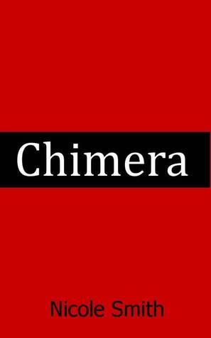 Chimera  by  Nicole Smith